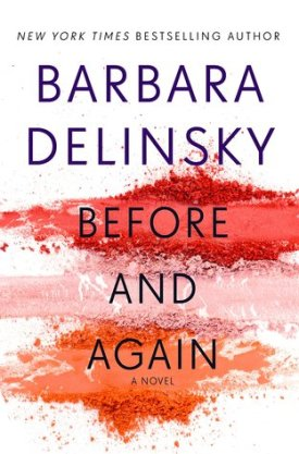 #BookReview Before and Again by Barbara Delinsky @BarbaraDelinsky @StMartinsPress
