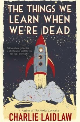 #BookReview The Things We Learn When We're Dead by Charlie Laidlaw @claidlawauthor