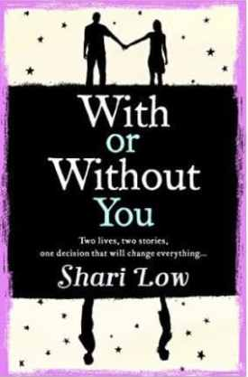 #BlogTour & #BookReview With or Without You by Shari Low @sharilow @Aria_Fiction