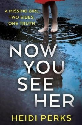 #BookReview Now You See Her by Heidi Perks @arrowpublishing @HeidiPerksBooks #NowYouSeeHer