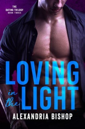 #BlogTour #BookReview Loving in the Light by Alexandria Bishop @AllieEBishop @InkSlingerPR