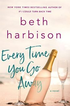 #BookReview Every Time You Go Away by Beth Harbison @BethHarbison @StMartinsPress