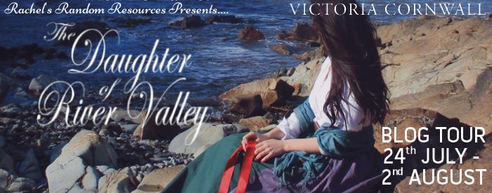 #BlogTour #BookReview The Daughter of River Valley by Victoria Cornwall @VickieCornwall @rararesources @ChocLituk