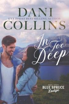 #BookBlitz In Too Deep by Dani Collins @DaniCollinsBook @XpressoReads