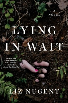 #BookReview Lying in Wait by Liz Nugent @lizzienugent @SimonSchusterCA