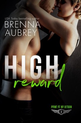 #BookBlitz High Reward by Brenna Aubrey @BrennaAubrey @XpressoReads