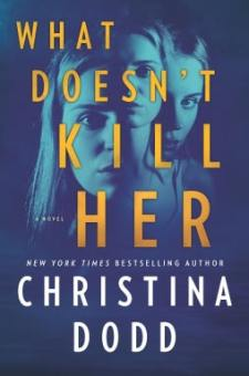 #BookReview What Doesn't Kill Her by Christina Dodd @ChristinaDodd @HarlequinBooks