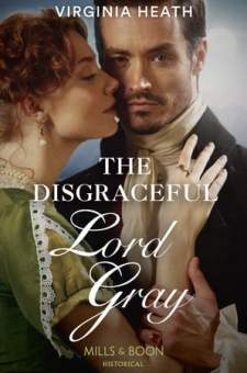 #BlogTour #BookReview #Giveaway The Disgraceful Lord Gray by Virginia Heath @VirginiaHeath_ @MillsandBoon @rararesources