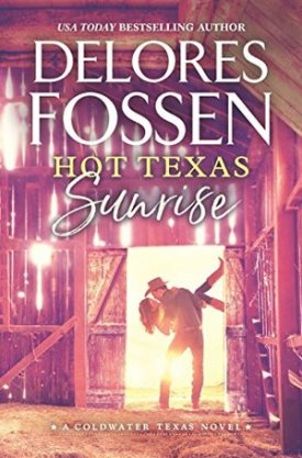 #BookReview Hot Texas Sunrise by Delores Fossen @dfossen @HarlequinBooks