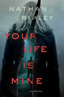 #BookReview Your Life is Mine by Nathan Ripley @NabenRuthnum @SimonSchusterCA