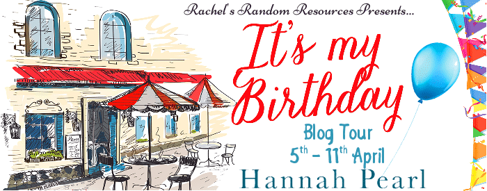 #BookReview #BlogTour It's My Birthday by Hannah Pearl @HannahPearl_1 @rararesources