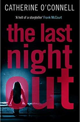 #BlogTour #BookReview The Last Night Out by Catherine O'Connell @OConnellauthor @blackthornbks @midaspr