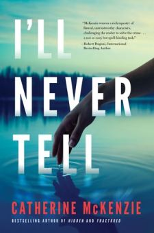 #BookReview I'll Never Tell by Catherine McKenzie @CEMcKenzie1 @SimonSchusterCA