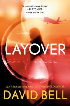 #BookReview Layover by David Bell DavidBellNovels @BerkleyPub