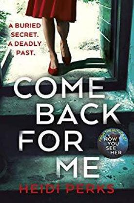 #BookReview Come Back For Me by Heidi Perks @arrowpublishing @HeidiPerksBooks #TeamHeidi #ComeBackForMe