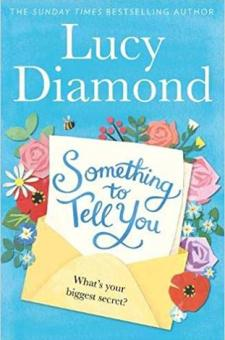 #BookReview Something to Tell You by Lucy Diamond @LDiamondAuthor @PGCBooks @panmacmillan