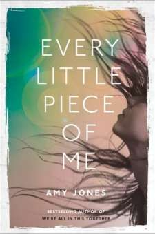 #BookReview Every Little Piece of Me by Amy Jones @amylaurajones @McClellandBooks @PenguinRandomCA
