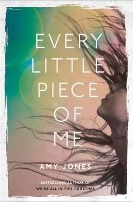 #BookReview Every Little Piece of Me by Amy Jones @amylaurajones @McClellandBooks @PenguinRandomCA