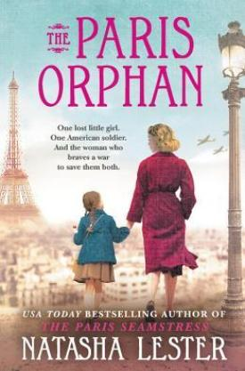 #BookReview The Paris Orphan by Natasha Lester @Natasha_Lester @GrandCentralPub @HBGCanada