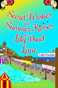 #BookReview #BlogTour #Giveaway Secret Wishes and Summer Kisses on Lily Pond Lane by Emily Harvale @emilyharvale @rararesources #LilyPondLane