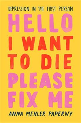 #BookReview Hello I Want to Die by Anna Mehler Paperny @amp6 @PenguinRandomCA