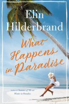 #BookReview What Happens in Paradise by Elin Hilderbrand @elinhilderbrand @littlebrown @HBGCanada