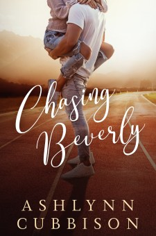 #BookBlitz #Excerpt #Giveaway Chasing Beverly by Ashylynn Cubbison @ashlynncubbison @XpressoReads