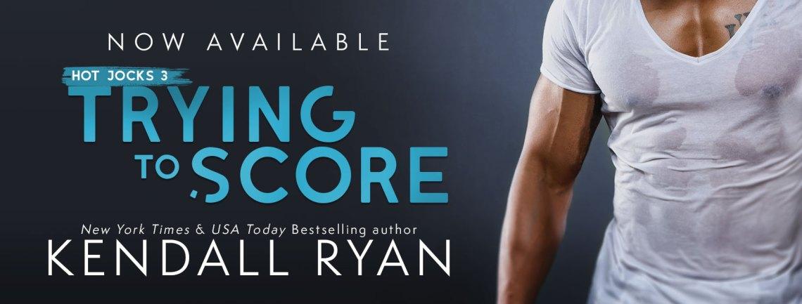 #BlogTour #BookReview Trying to Score by Kendall Ryan @KendallRyan1 #hotjocks