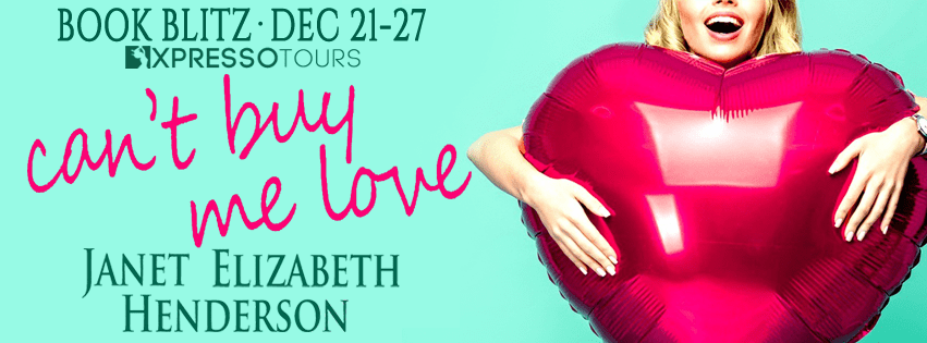 #BookBlitz #Giveaway Can't Buy Me Love by Janet Elizabeth Henderson @XpressoReads
