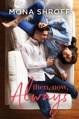 #BookReview Then, Now, Always by Mona Shroff @monashroffwrite @HarlequinBooks #HQN