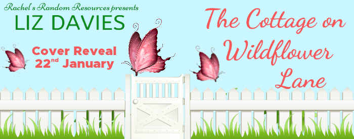 #CoverReveal The Cottage on Wildflower Lane by Liz Davies @lizdaviesauthor @rararesources