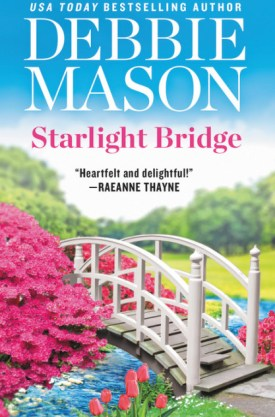 #BookReview Starlight Bridge (Harmony Harbor #2) by Debbie Mason @ReadForeverPub @GrandCentralPub #ReadForever #Forever20 #DebbieMason #HarmonyHarbor