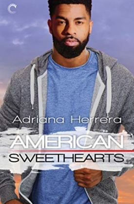 #BookReview American Sweethearts (Dreamers #4) by Adriana Herrera @ladrianaherrera @CarinaPress @HarlequinBooks @Bookclubbish #HarlequinPublicityTeam #DreamersSeries