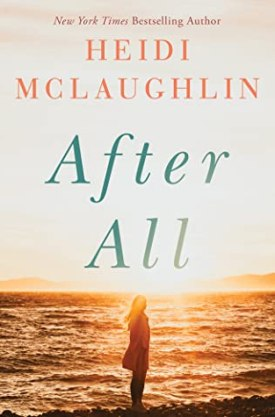 #BookReview After All (Cape Harbor #1) by Heidi McLaughlin @HeidiJoVT @AmazonPub @ThomasAllenLTD #CapeHarbor