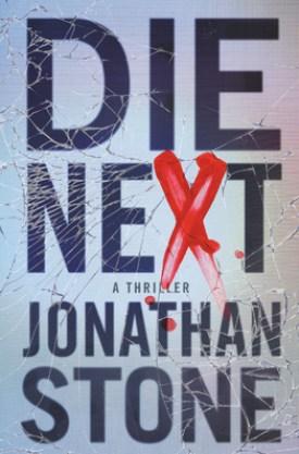 #BookReview Die Next by Jonathan Stone @jonstonebooks @GrandCentralPub @HBGCanada #DieNext