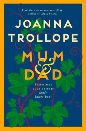 #BookReview Mum & Dad by Joanna Trollope @joannatrollope @PGCBooks @panmacmillan