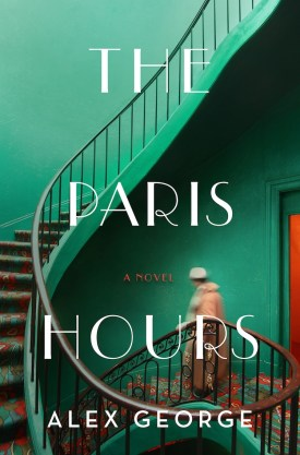 #BlogTour #BookReview The Paris Hours by Alex George @AlexGeorge @Flatironbooks #TheParisHours