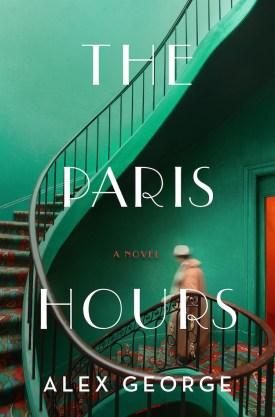 #BlogTour #BookReview The Paris Hours by Alex George @AlexGeorge @Flatironbooks #TheParisHours