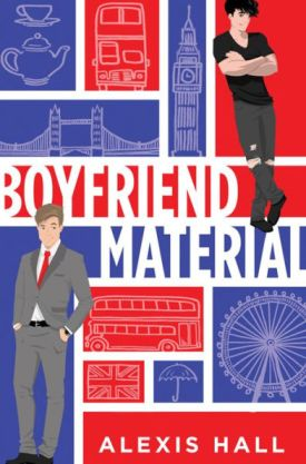 #BookReview Boyfriend Material by Alexis Hall @quicunquevult @SourcebooksCasa #BoyfriendMaterial