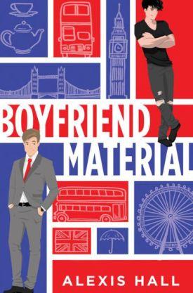 #BookReview Boyfriend Material by Alexis Hall @quicunquevult @SourcebooksCasa #BoyfriendMaterial