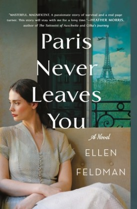 #BookReview Paris Never Leaves You by Ellen Feldman @StMartinsPress #ParisNeverLeavesYou