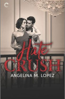 #BookReview Hate Crush by Angelina M. Lopez @AngelinaMLo @CarinaPress @HarlequinBooks #HarlequinPublicityTeam #FilthyRichSeries #HateCrush