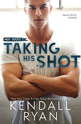 #BlogTour #BookReview Taking His Shot (Hot Jocks #7) by Kendall Ryan @KendallRyan1 #hotjocks