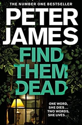 #BookReview Find Them Dead by Peter James @peterjamesuk @PGCBooks @panmacmillan #FindThemDead #RoyGrace