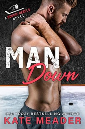 #BookReview Man Down (Rookie Rebels #3) by Kate Meader @KittyMeader #ManDown #RookieRebels