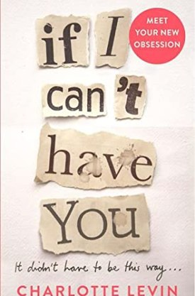 #BookReview If I Can't Have You by Charlotte Levin @tinycharlotte72 @PGCBooks @panmacmillan #IfICantHaveYou #CharlotteLevin