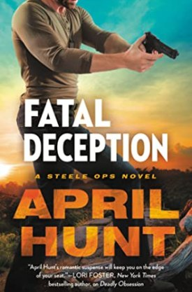 #BookReview Fatal Deception (Steele Ops #3) by April Hunt @AprilHuntBooks @grandcentralpub #ReadForever #Forever20 #AprilHunt #FatalDeception #SteeleOps