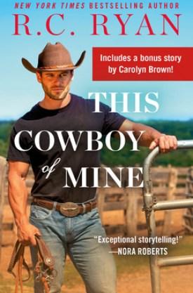 #BookReview This Cowboy of Mine by R.C. Ryan @RuthRyanLangan @readforeverpub @grandcentralpub #ReadForever #Forever20 #RCRyan #WranglersofWyoming #ThisCowboyofMine