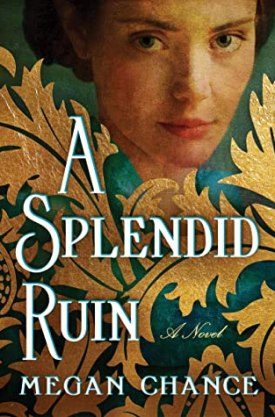 #BookReview A Splendid Ruin by Megan Chance @MeganSChance @LUAuthors @AmazonPub #ASplendidRuin #MeganChance #LakeUnion