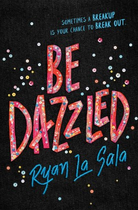 #BookReview Be Dazzled by Ryan La Sala @Ryality @SourcebooksFire @RaincoastBooks #BeDazzled #RyanLaSala